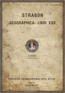 """Amasyalı Strabon'un dönemine ait kaleme aldığı """"Coğrafya"""" adlı eseri bugün pek çok tarihçi tarafından kaynak olarak kabul edilmekte, antik kentlerle ilgili önemli bilgiler onun sayesinde aydınlığa kavuşmaktadır."""